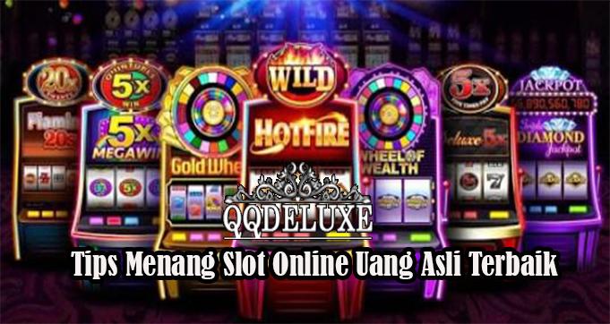 Tips Menang Slot Online Uang Asli Terbaik