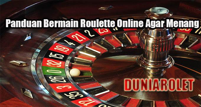 Panduan Bermain Roulette Online Agar Menang