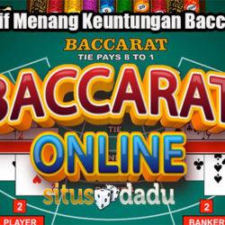 Taktik Efektif Menang Keuntungan Baccarat Online